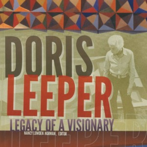 Doris Leeper: Legacy of a Visionary