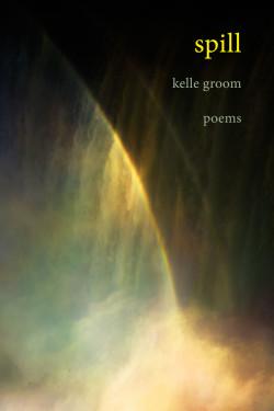 Spill by Kelle Groom